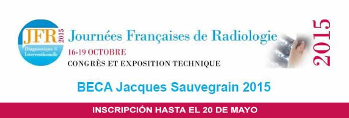 BECA JACQUES SAUVEGRAIN PARA ASISTIR A LAS JORNADAS FRANCESAS DE RADIOLOGÍA 2015
