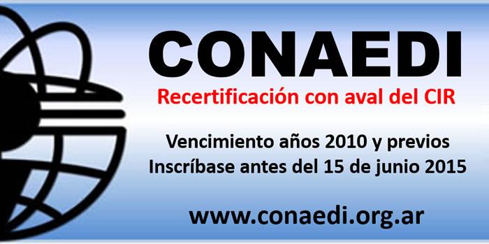 CONAEDI 2015. Recertificación con aval del CIR. Vencimiento años 2010 y previos. Inscríbase antes del 15 de junio de 2015.