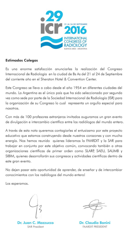 Es una enorme satisfacción anunciarles la realización del Congreso Internacional de Radiología en la ciudad de Buenos Aires del 21 al 24 de septiembre del corriente año en el Sheraton Hotel & Convention Center.