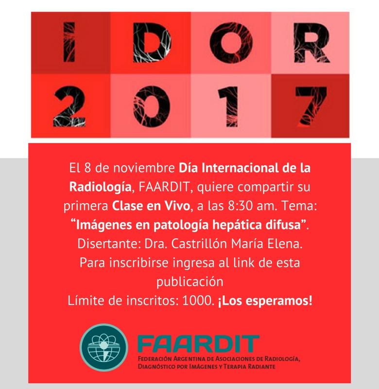 El 8 de noviembre día internacional de la radiología, FAARDIT, quiere compartir su primera clase en vivo, a las 8:30 am. Tema: Imágenes en patología hepática difusa. Disertante: Dra. Castrillón María Elena.