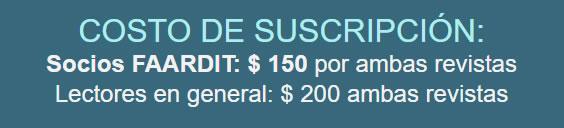 COSTO DE SUSCRIPCIÓN: Socios FAARDIT: $ 150 por ambas revistas. Lectores en general: $ 200 ambas revistas