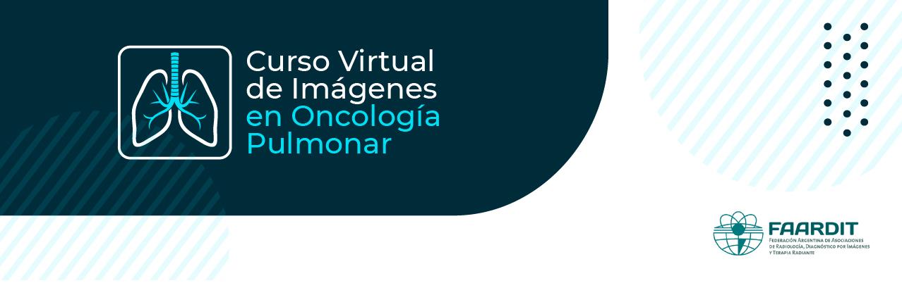 Curso Virtual de Imágenes en Oncología Pulmonar